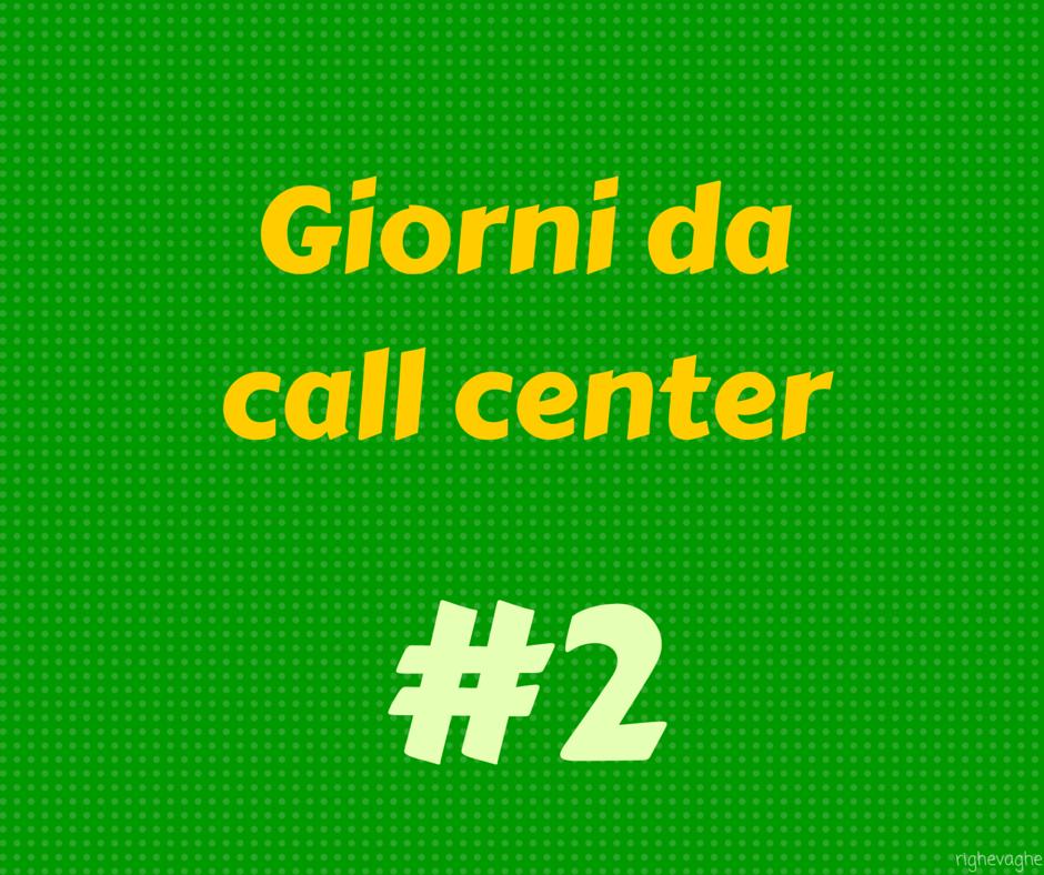 Giorni da call center